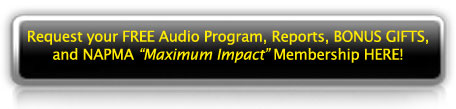 Request your FREE Audio Program, Reports, BONUS GIFTS and Maximum Impact Test Drive Here